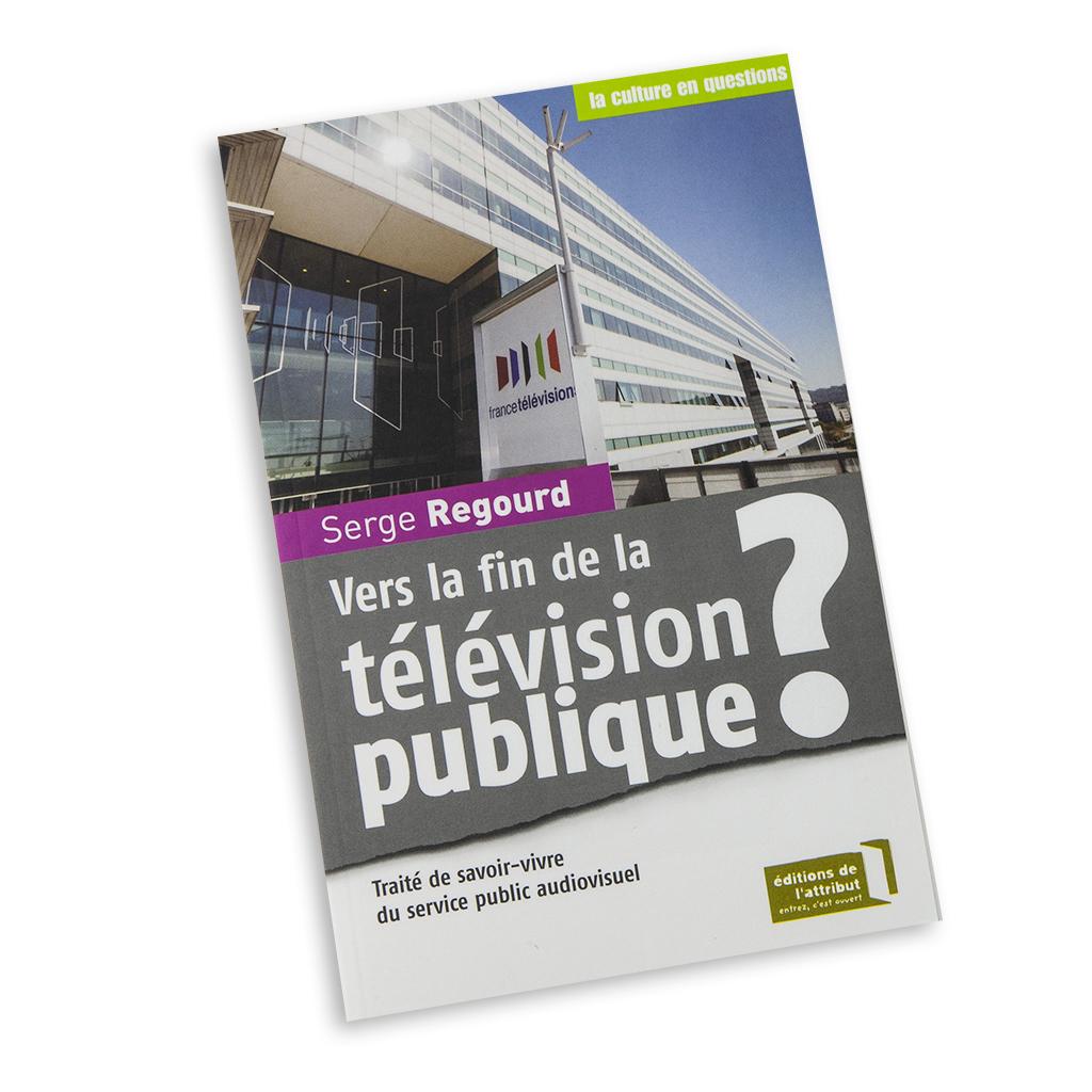 Vers La Fin De La Television Publique Editions De L Attribut